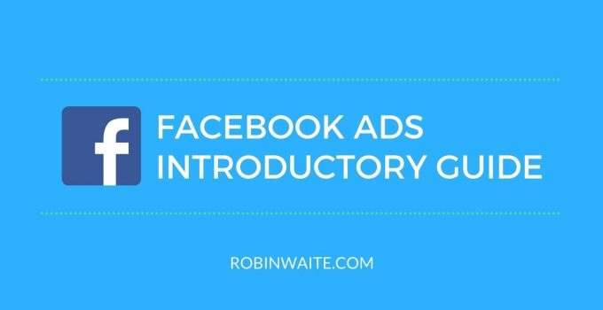 How to Use Facebook Ads – Tutorial Guide Best Practices (2020)