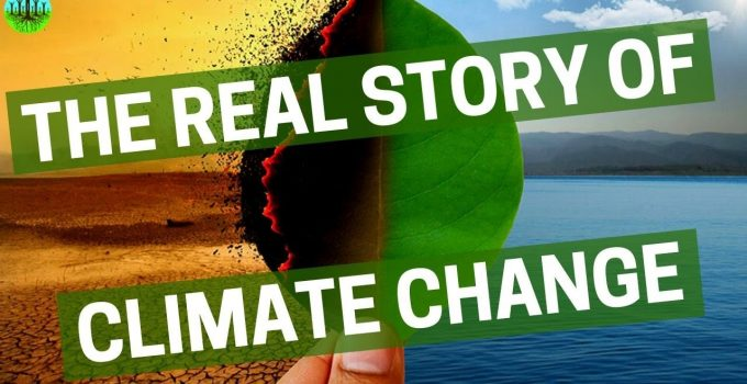 The Real Story Of Climate Change